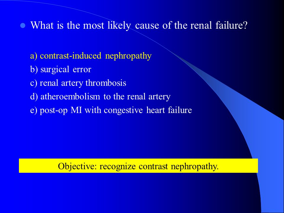 Objective: recognize contrast nephropathy.