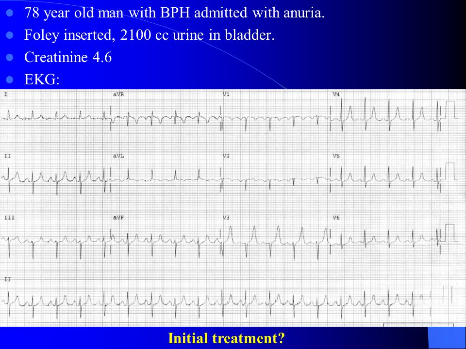 78 year old man with BPH admitted with anuria.