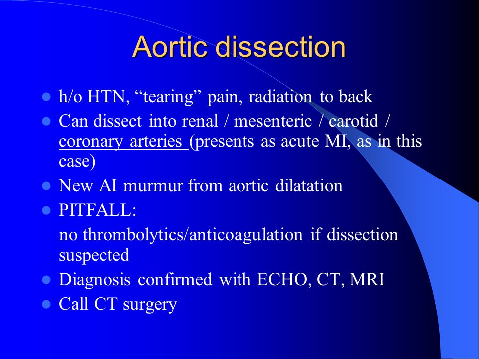 Aortic dissection h/o HTN, tearing pain, radiation to back