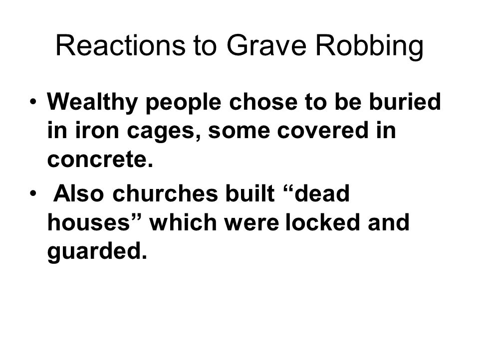 Reactions to Grave Robbing