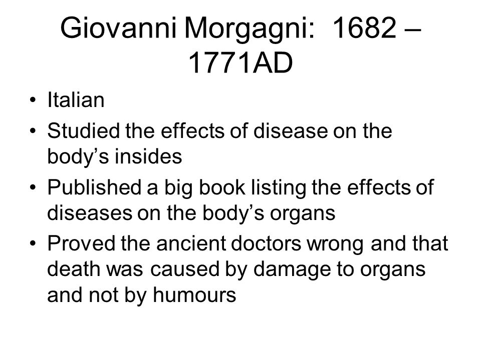 Giovanni Morgagni: 1682 – 1771AD