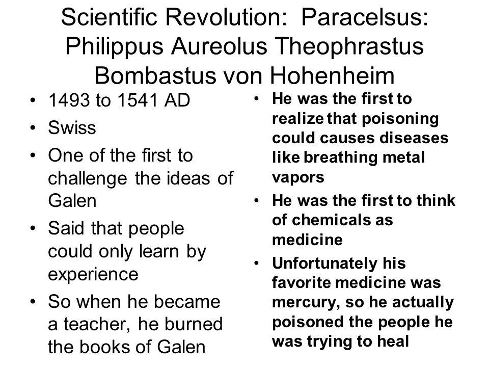 Scientific Revolution: Paracelsus: Philippus Aureolus Theophrastus Bombastus von Hohenheim