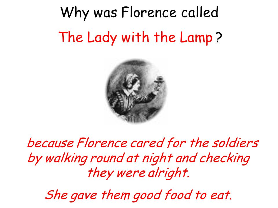 Why was Florence called 'The Lady with the Lamp'