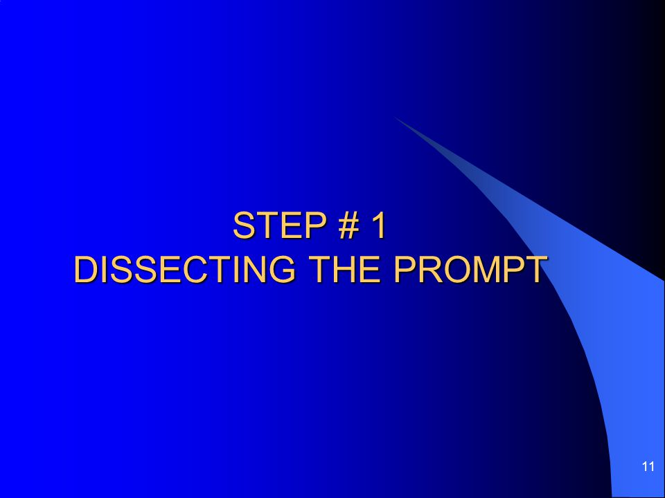 STEP # 1 DISSECTING THE PROMPT