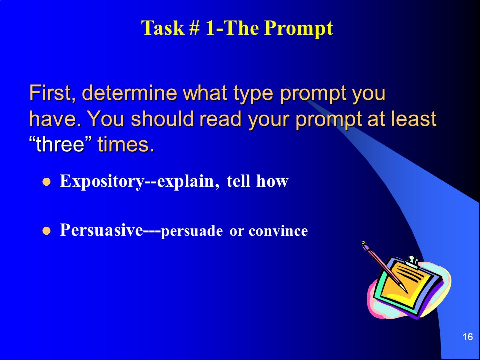 Task # 1-The Prompt First, determine what type prompt you have. You should read your prompt at least three times.