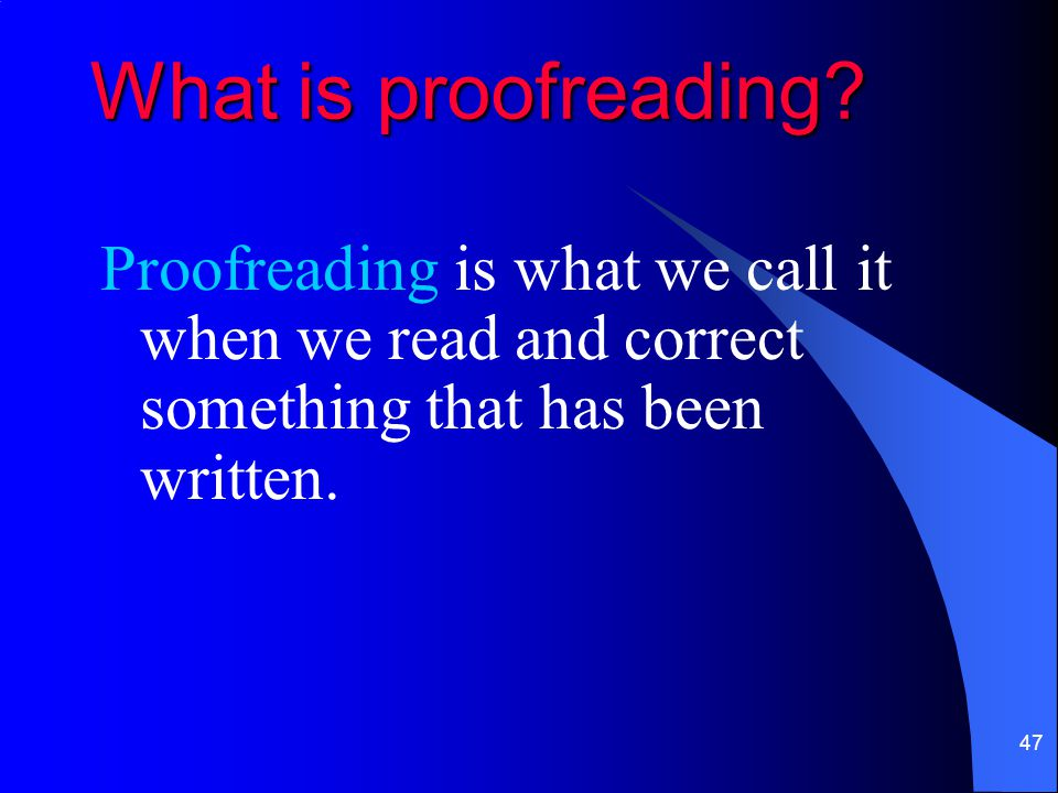What is proofreading.