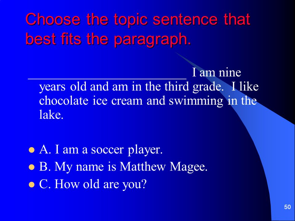 Choose the topic sentence that best fits the paragraph.