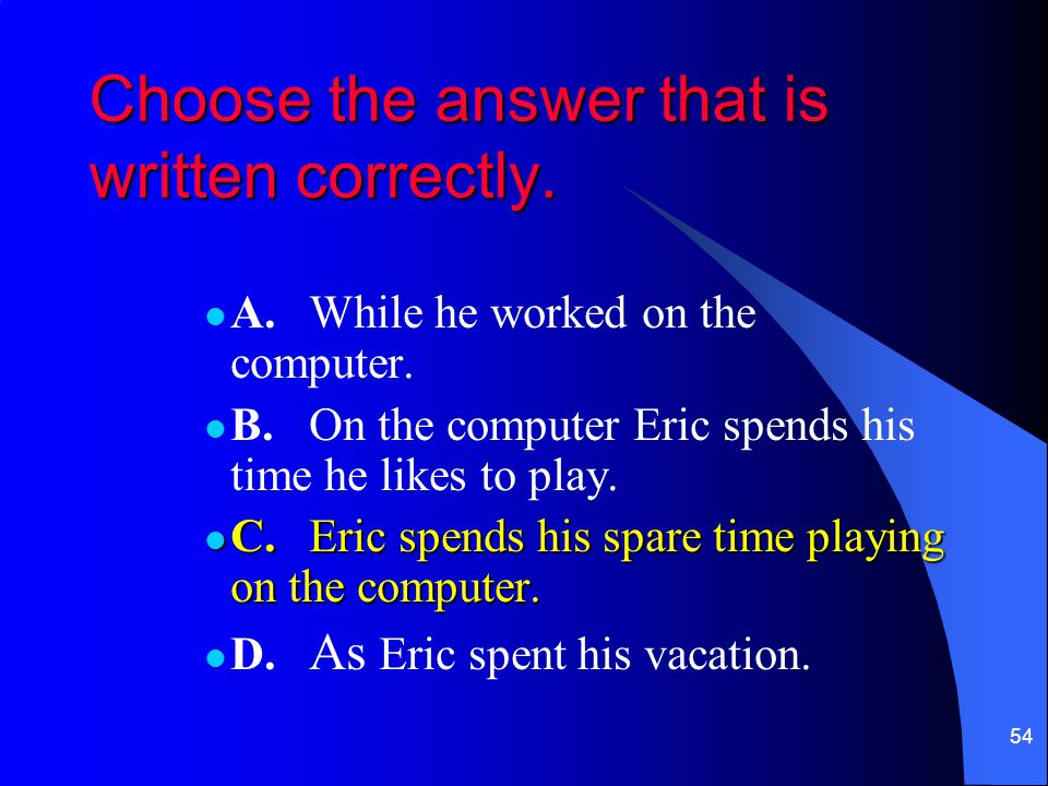 Choose the answer that is written correctly.