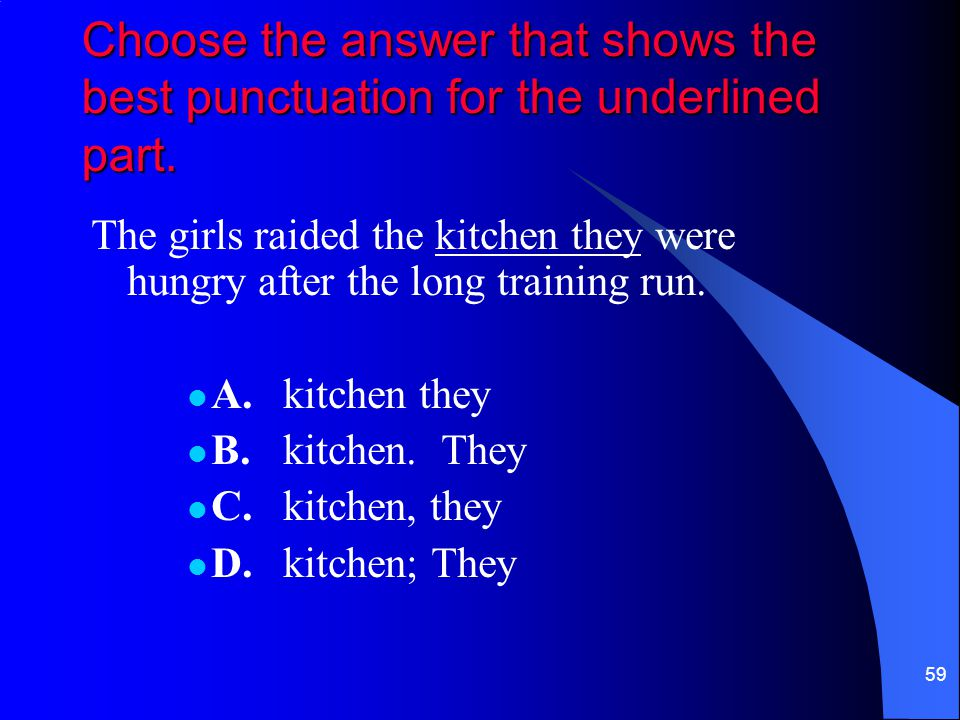 Choose the answer that shows the best punctuation for the underlined part.