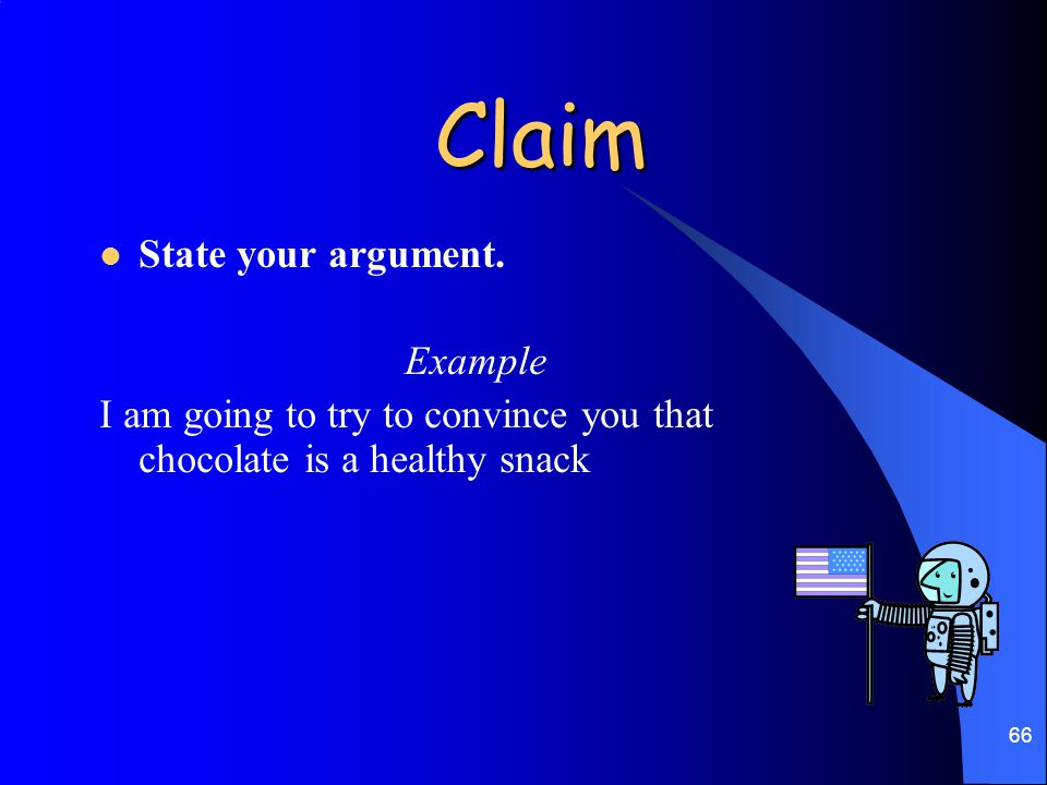 Claim State your argument. Example