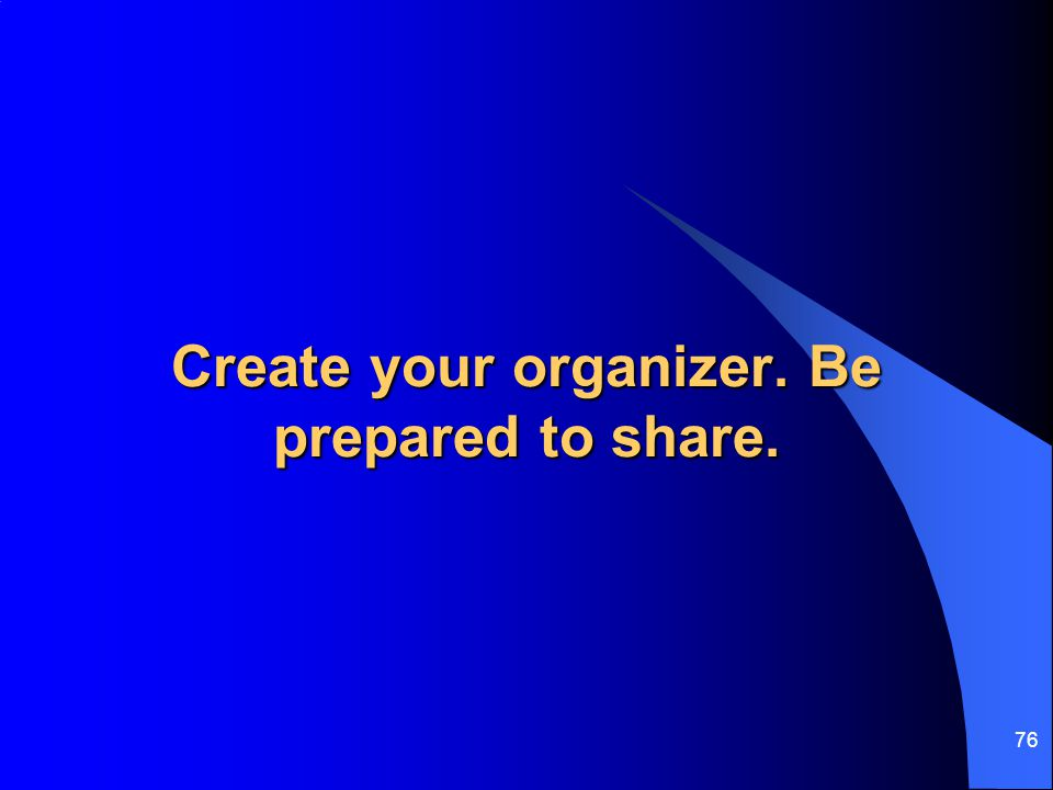 Create your organizer. Be prepared to share.