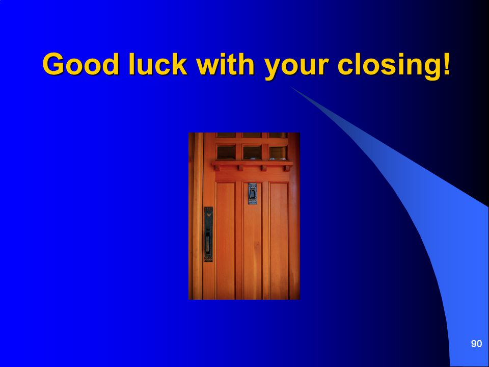 Good luck with your closing!