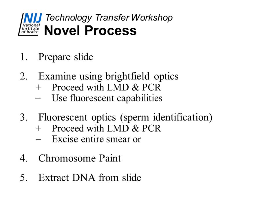 Novel Process Prepare slide Examine using brightfield optics