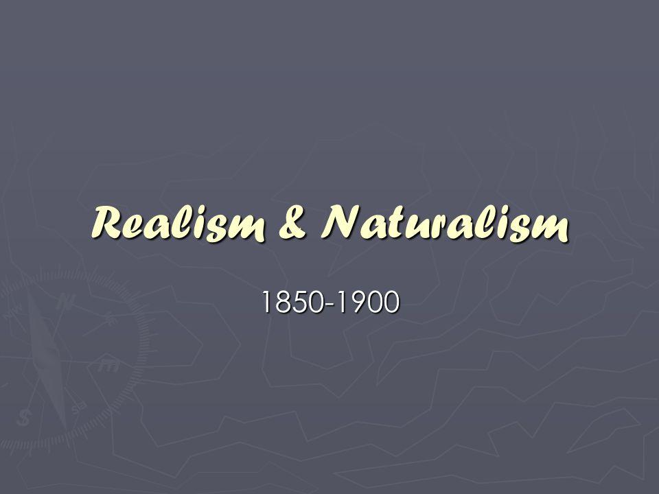 Realism & Naturalism 1850-1900
