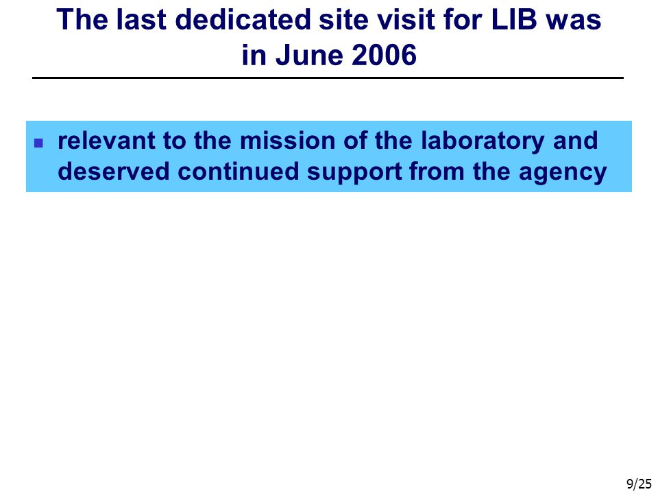 The last dedicated site visit for LIB was in June 2006
