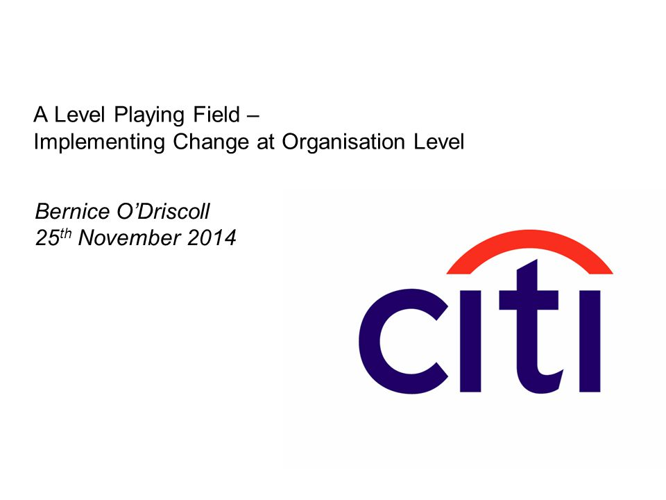 A Level Playing Field – Implementing Change at Organisation Level