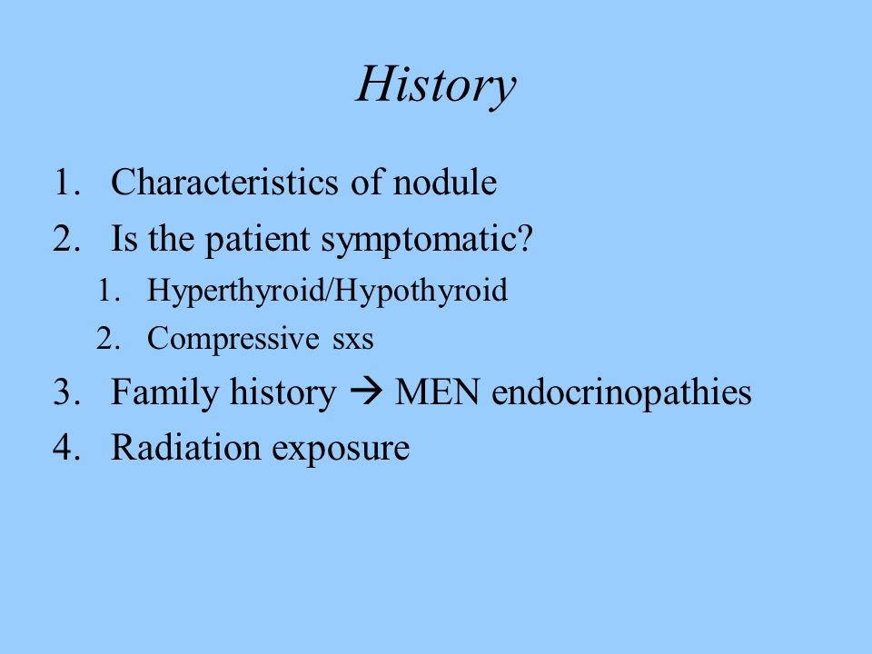 History Characteristics of nodule Is the patient symptomatic