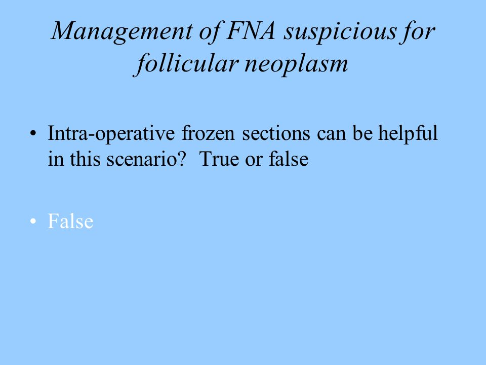 Management of FNA suspicious for follicular neoplasm