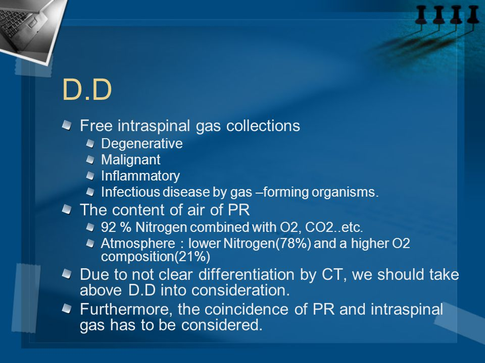 D.D Free intraspinal gas collections The content of air of PR