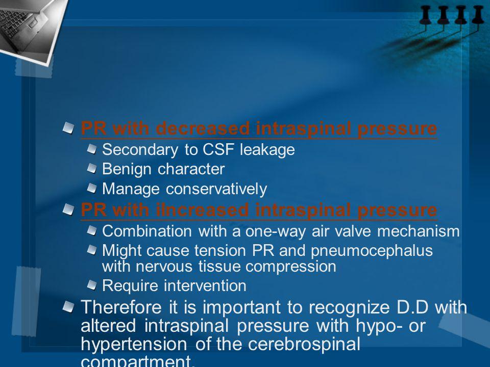 PR with decreased intraspinal pressure