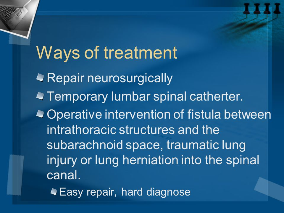 Ways of treatment Repair neurosurgically