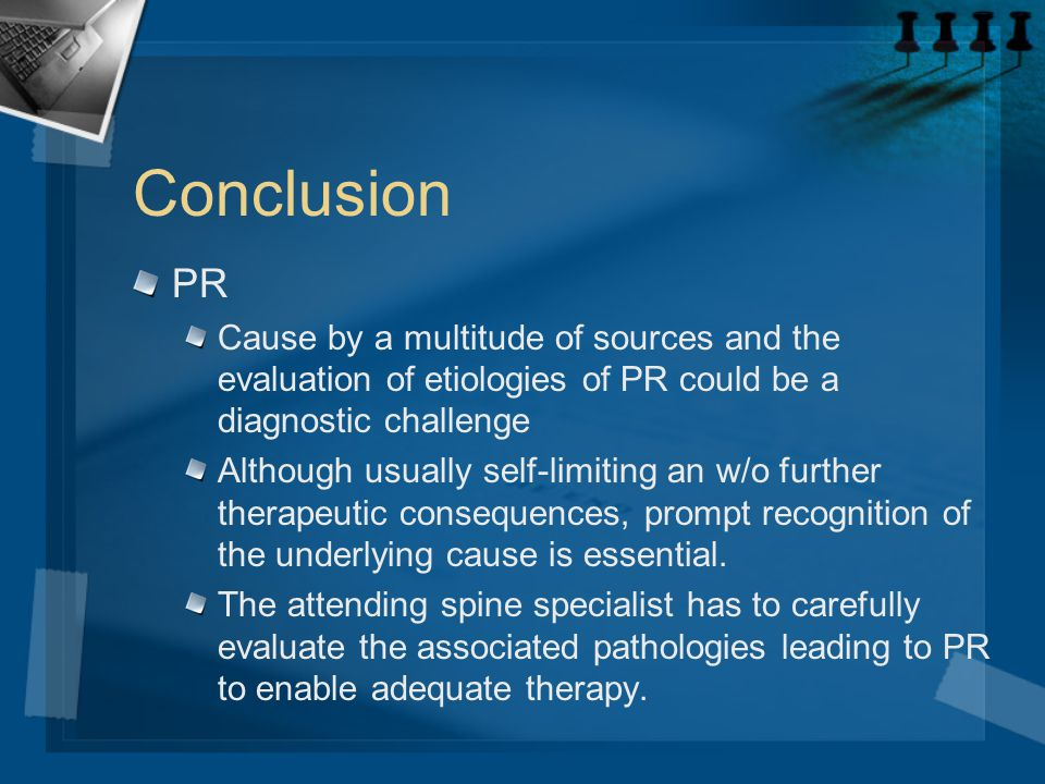 Conclusion PR. Cause by a multitude of sources and the evaluation of etiologies of PR could be a diagnostic challenge.
