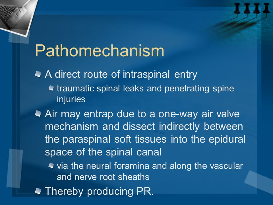 Pathomechanism A direct route of intraspinal entry