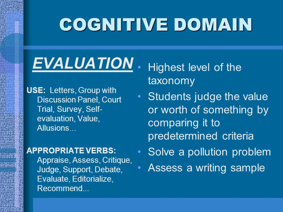 COGNITIVE DOMAIN EVALUATION Highest level of the taxonomy