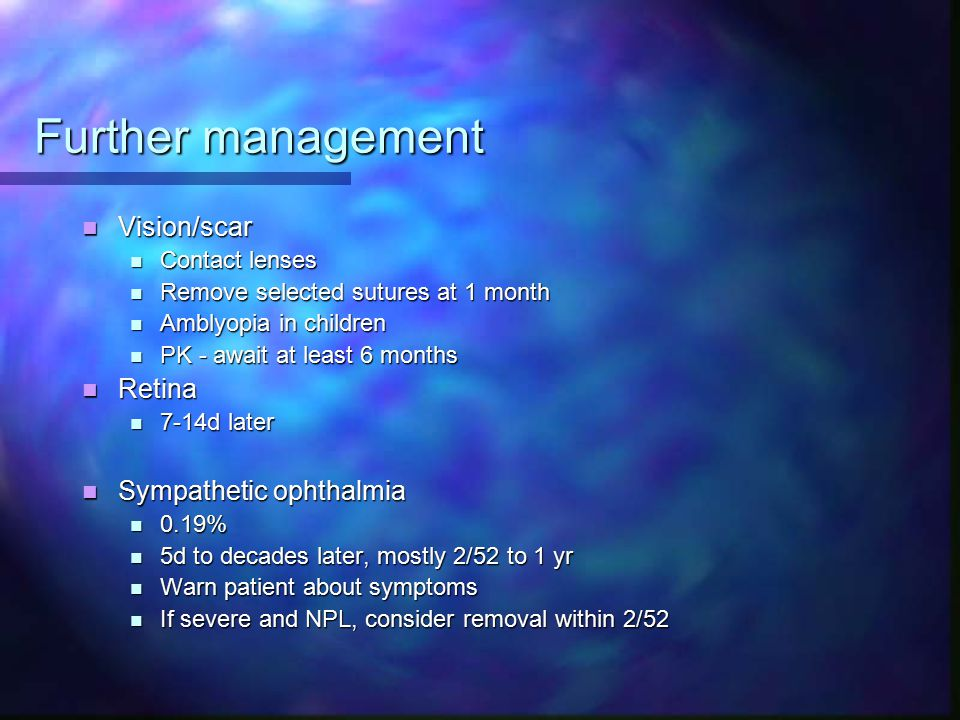 Further management Vision/scar Retina Sympathetic ophthalmia