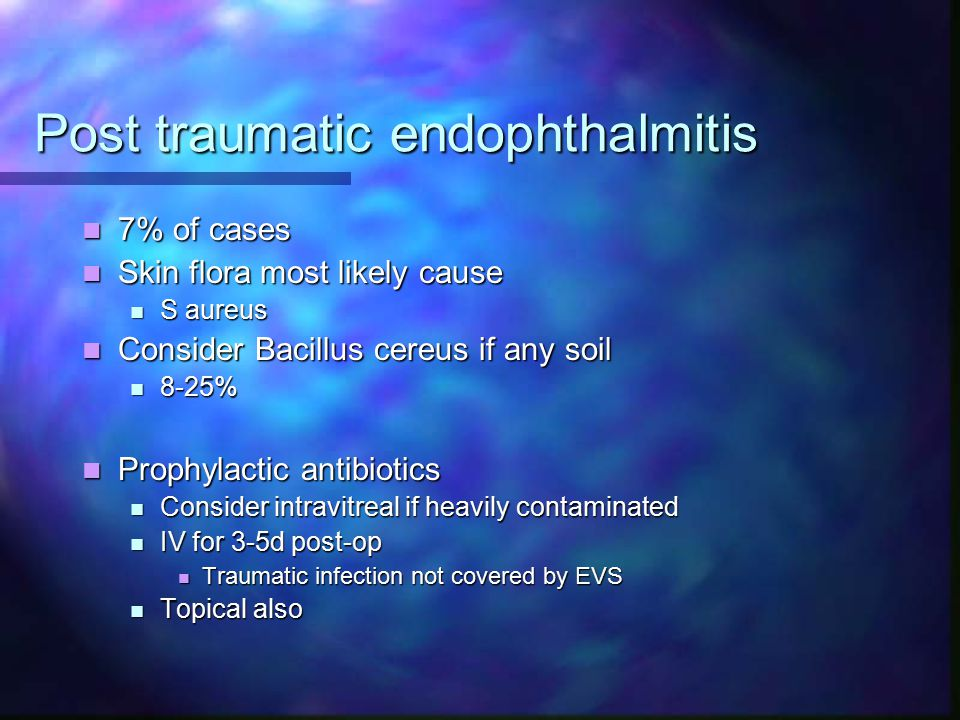 Post traumatic endophthalmitis