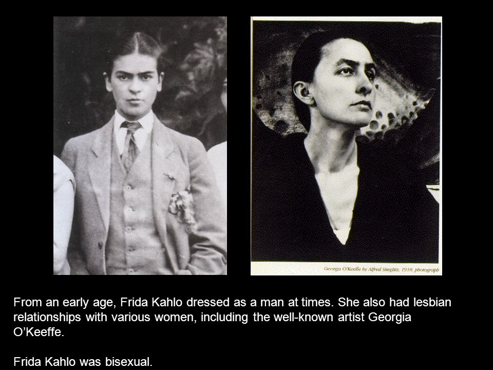 From an early age, Frida Kahlo dressed as a man at times