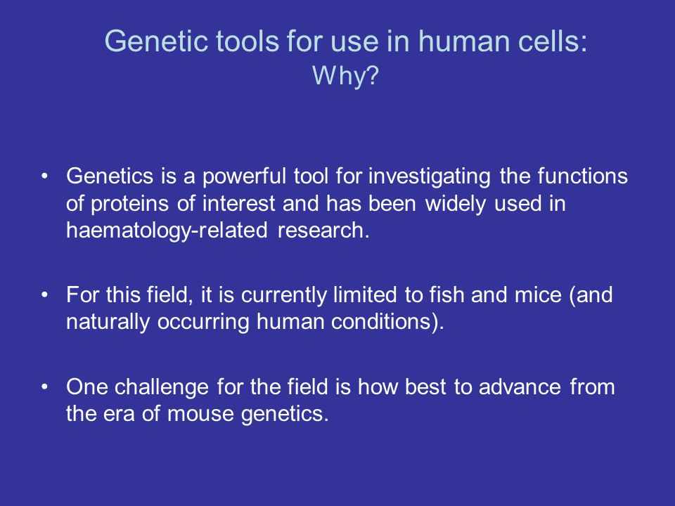 Genetic tools for use in human cells: