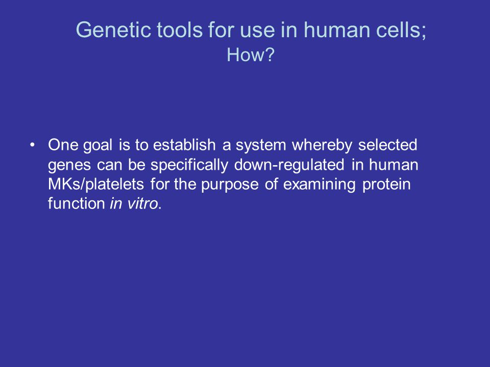 Genetic tools for use in human cells;
