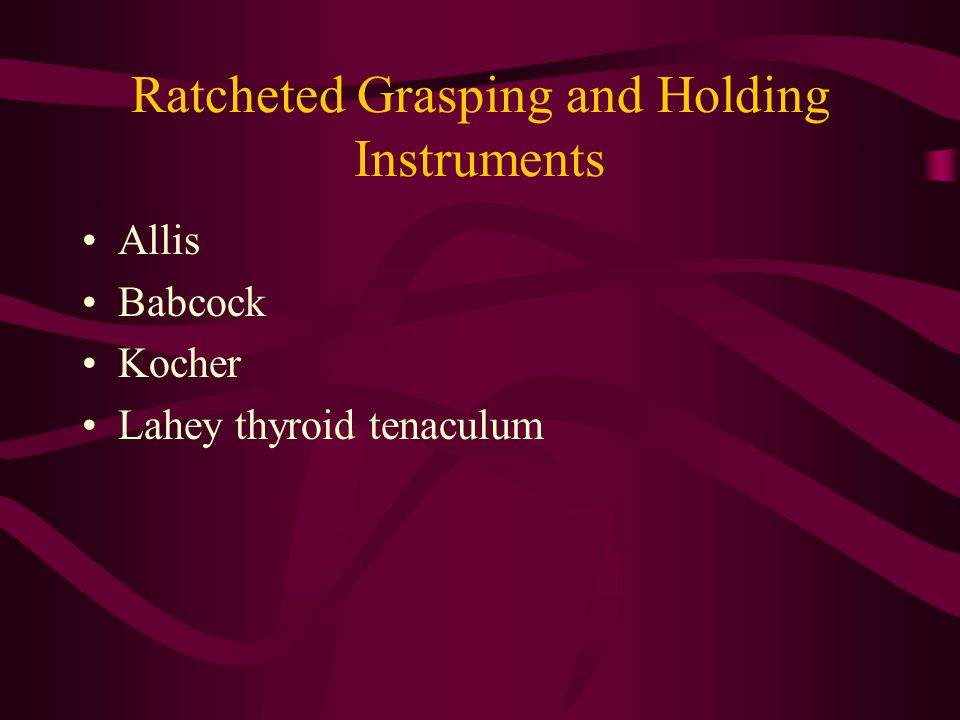 Ratcheted Grasping and Holding Instruments