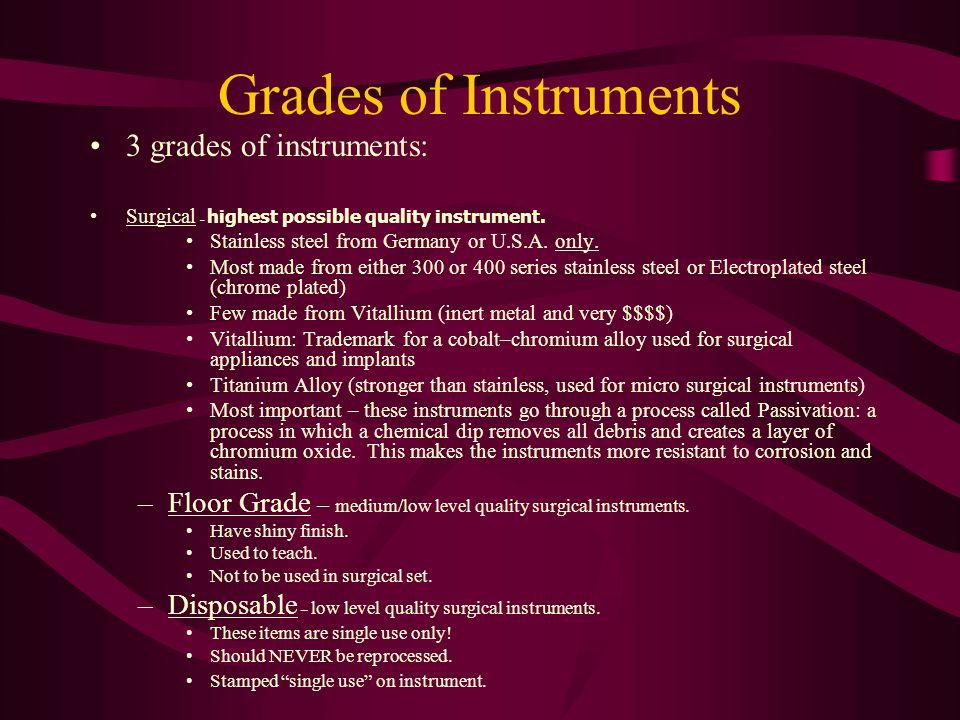 Grades of Instruments 3 grades of instruments: