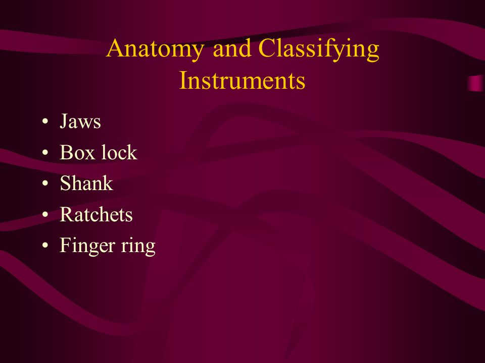 Anatomy and Classifying Instruments