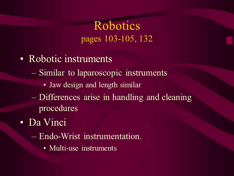 Robotics pages 103-105, 132 Robotic instruments Da Vinci
