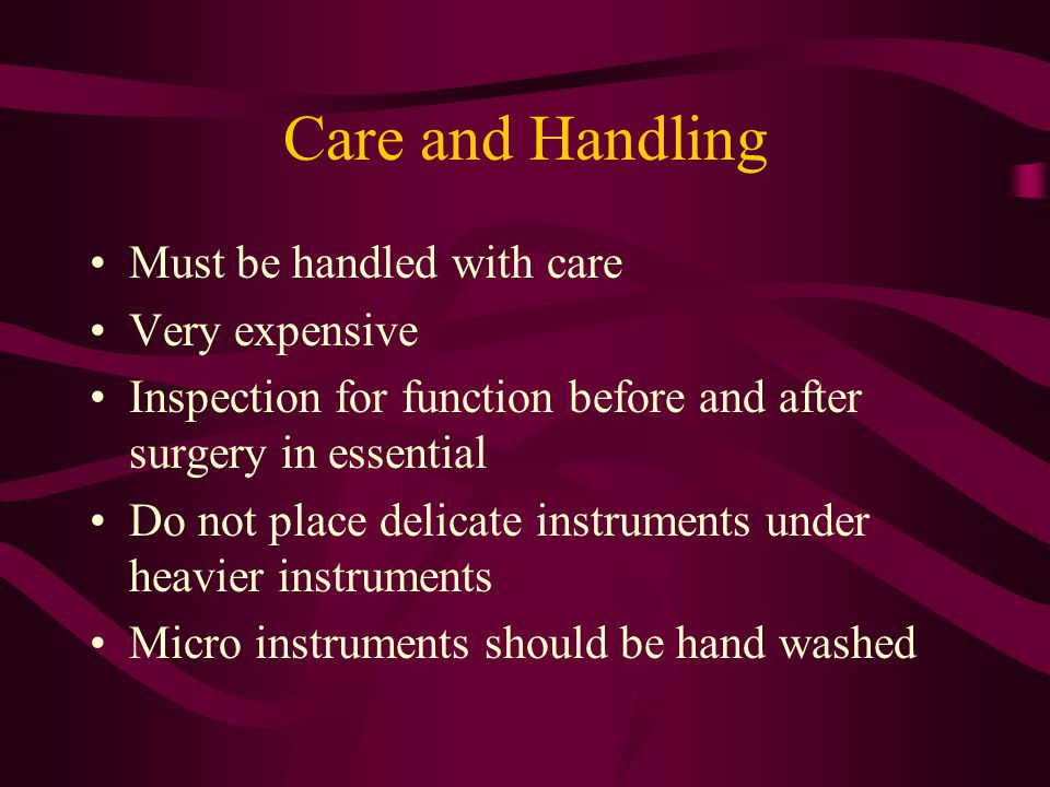 Care and Handling Must be handled with care Very expensive