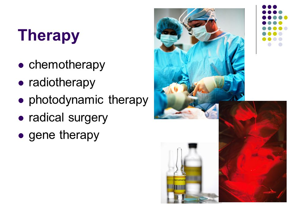 Therapy chemotherapy radiotherapy photodynamic therapy radical surgery