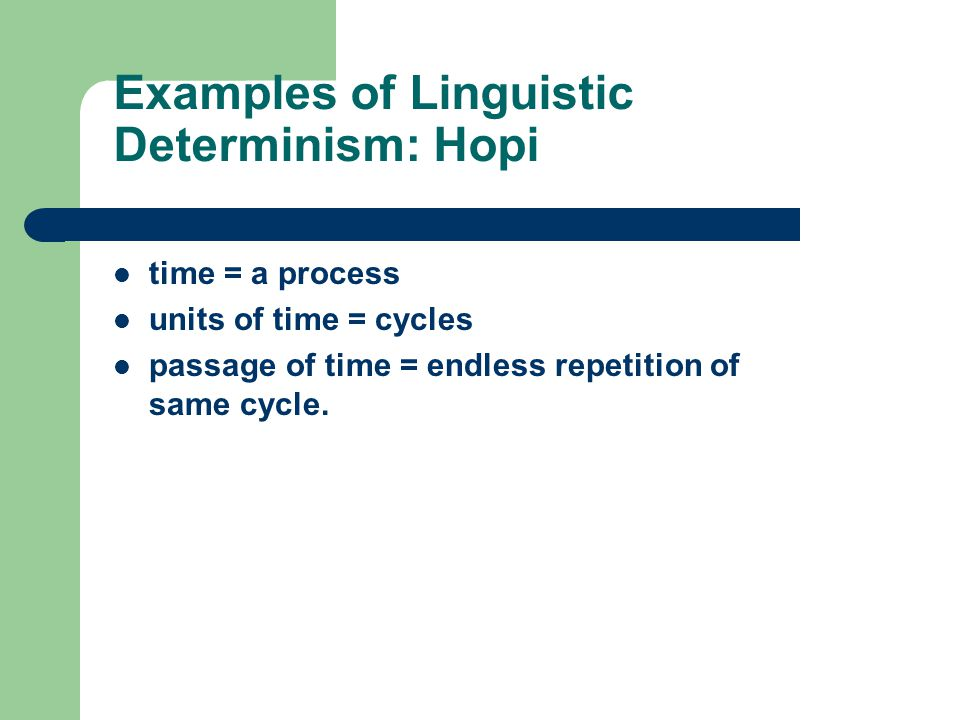 Examples of Linguistic Determinism: Hopi