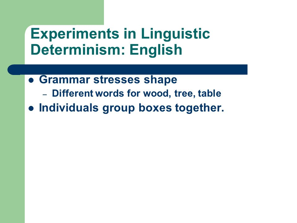 Experiments in Linguistic Determinism: English