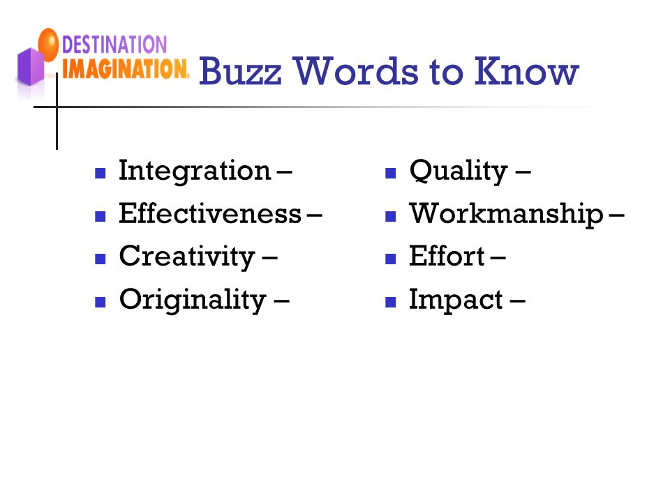 Buzz Words to Know Integration – Effectiveness – Creativity –