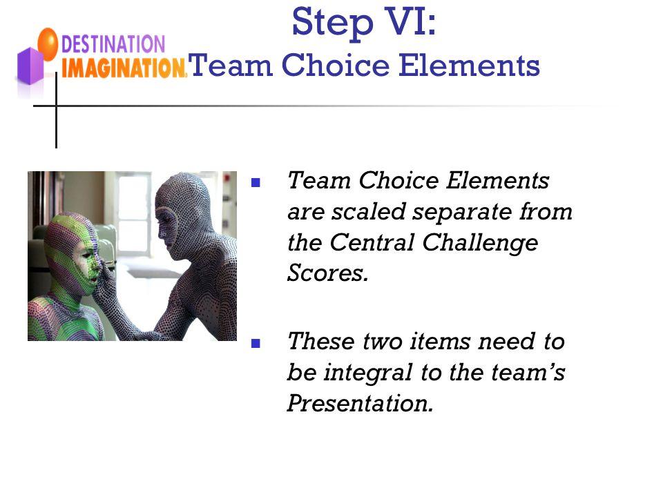 Step VI: Team Choice Elements