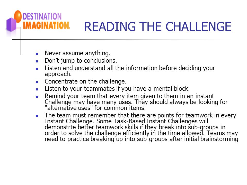 READING THE CHALLENGE Never assume anything.