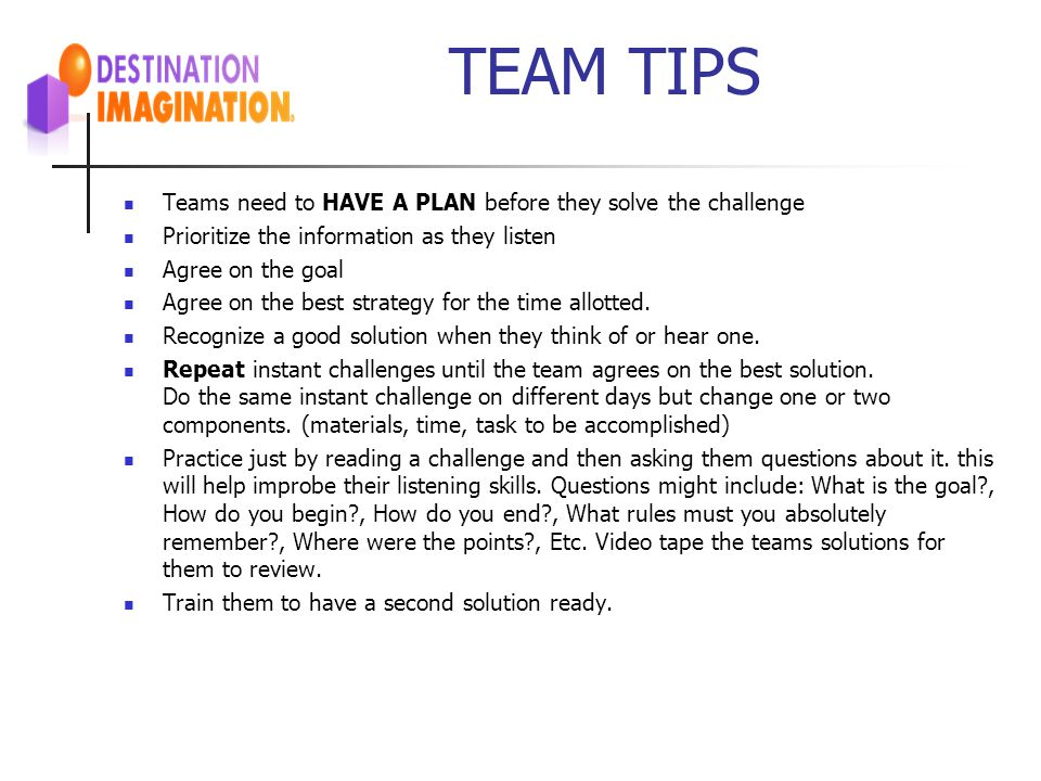 TEAM TIPS Teams need to HAVE A PLAN before they solve the challenge