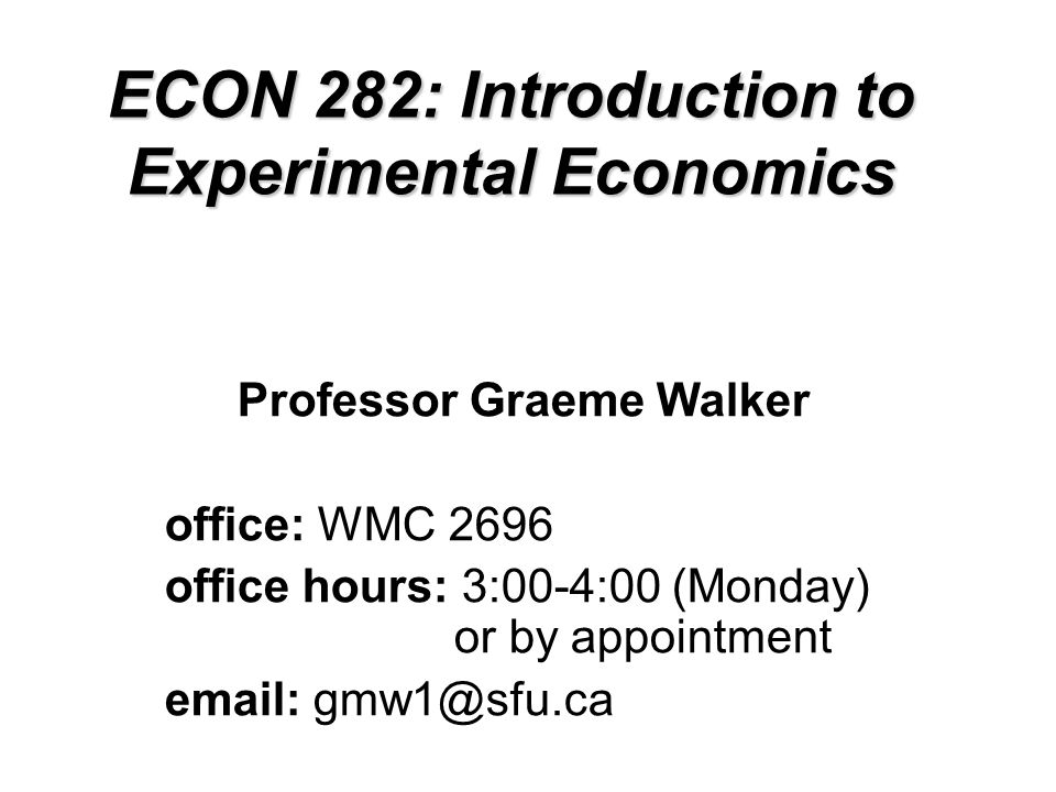 ECON 282: Introduction to Experimental Economics