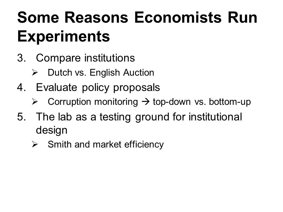 Some Reasons Economists Run Experiments