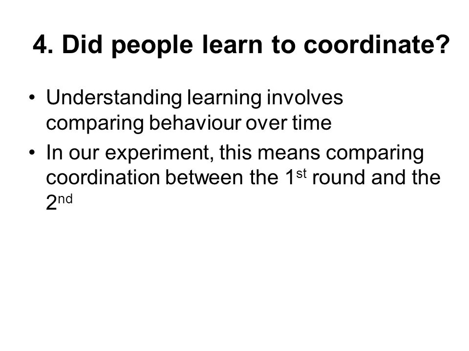 4. Did people learn to coordinate