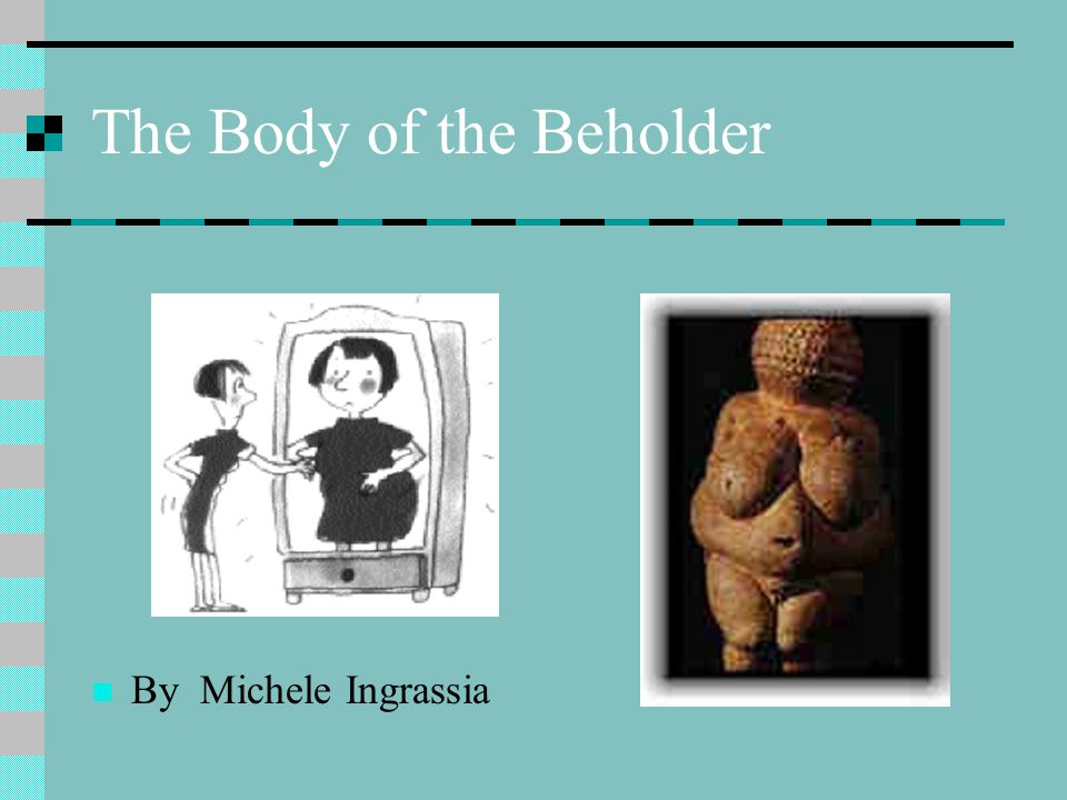 The Body of the Beholder