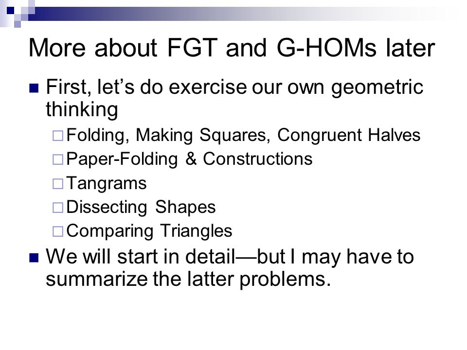 More about FGT and G-HOMs later
